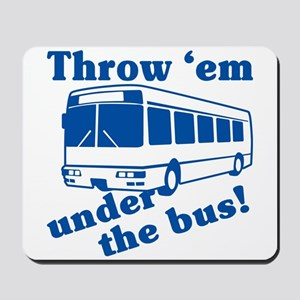 Throw Em Under The Bus Mousepad