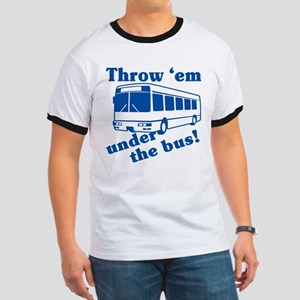 Throw Em Under The Bus Ringer T