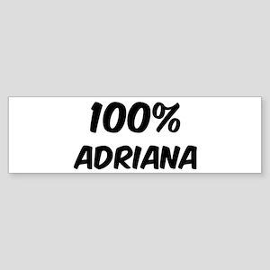 100 Percent Adriana Bumper Sticker