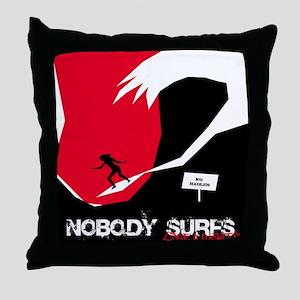 Nobody Surfs Like a Wahine Throw Pillow