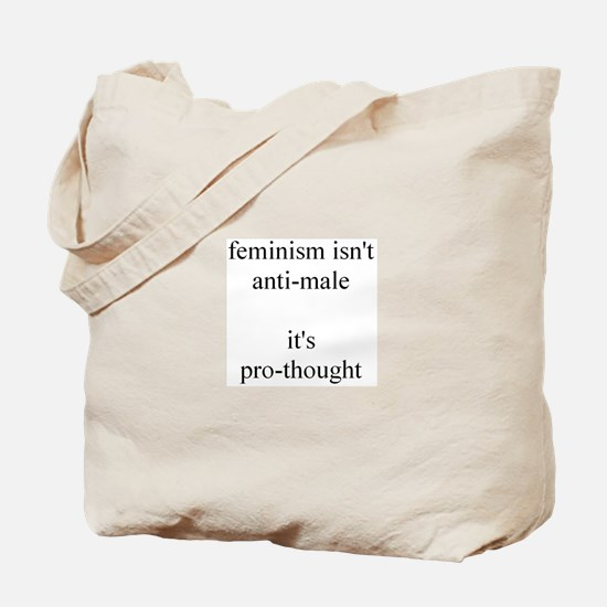 Feminism Isn't Anti-Male Tote Bag