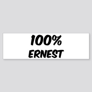 100 Percent Ernest Bumper Sticker
