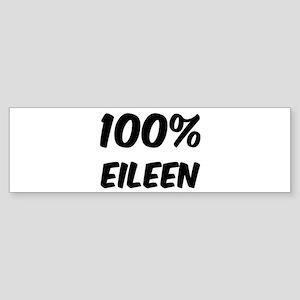 100 Percent Eileen Bumper Sticker