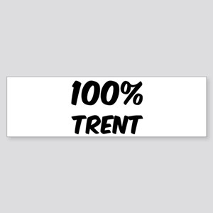 100 Percent Trent Bumper Sticker