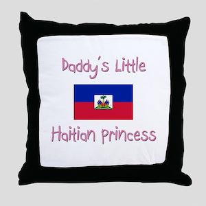 Daddy's little Haitian Princess Throw Pillow