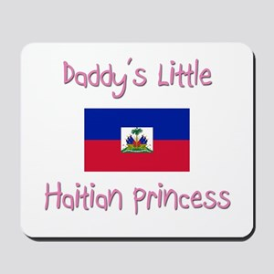 Daddy's little Haitian Princess Mousepad