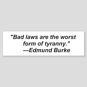 Bad Laws Bumper Sticker