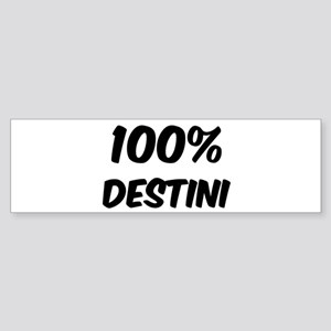 100 Percent Destini Bumper Sticker