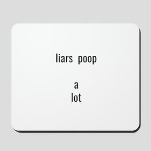 liars poop a lot Mousepad