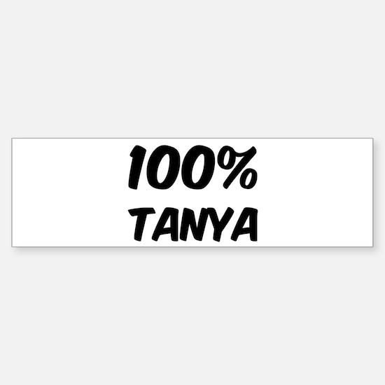 100 Percent Tanya Bumper Bumper Bumper Sticker