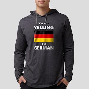I'm Not Yelling, I'm German Long Sleeve T-Shirt