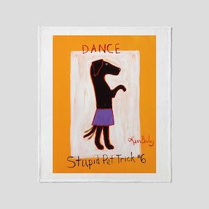 Dance - Stupid Pet Trick #6 Throw Blanket