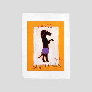 Dance - Stupid Pet Trick #6 5'x7'Area Rug