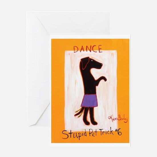 Dance - Stupid Pet Trick #6 Greeting Card