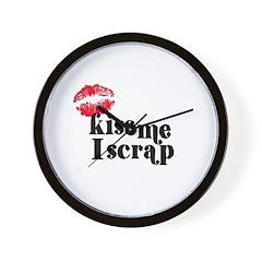 Kiss Me I Scrap - Scrapbookin Wall Clock