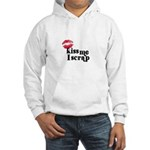 Kiss Me I Scrap - Scrapbookin Hooded Sweatshirt