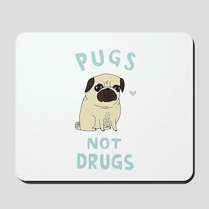 Pugs not drugs Mousepad