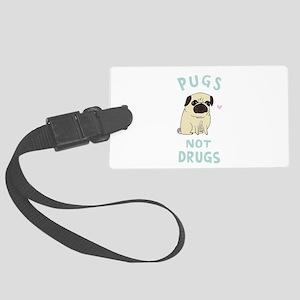 Pugs not drugs Large Luggage Tag