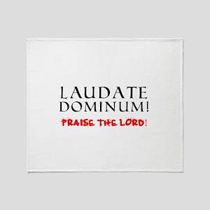 LAUDATE DOMINUM - PRAISE THE LORD! Throw Blanket