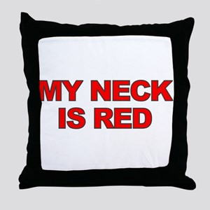My Neck Is Red Throw Pillow