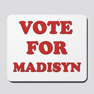 Vote for MADISYN Mousepad