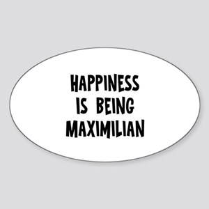 Happiness is being Maximilian Oval Sticker