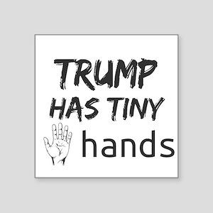 Trump has tiny hands Sticker