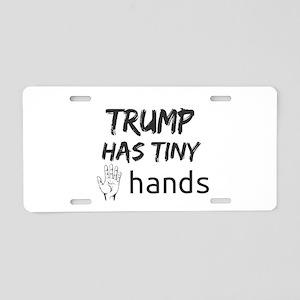 Trump has tiny hands Aluminum License Plate
