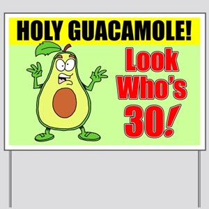 Holy Guacamole Look Who's Turning 30 Yard Sign