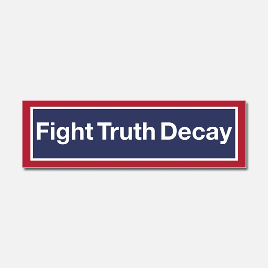 Fight Truth Decay Car Magnet 10 X 3