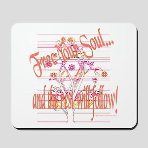 Free Your Soul Mousepad