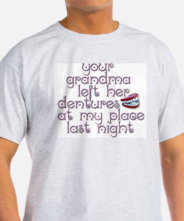 Grandma Left Her Dentures Ash Grey T-Shirt