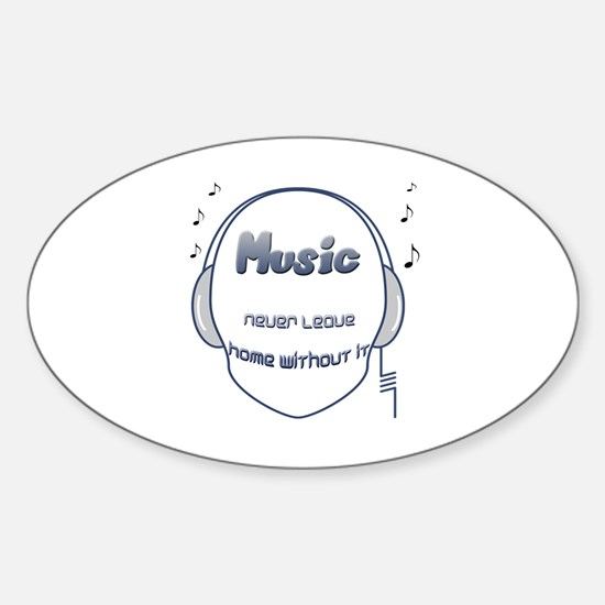 Music never leave home without it Oval Decal