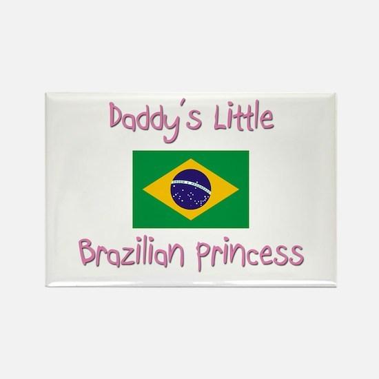 Daddy's little Brazilian Princess Rectangle Magnet