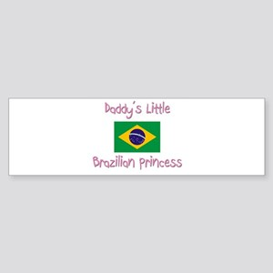 Daddy's little Brazilian Princess Bumper Sticker