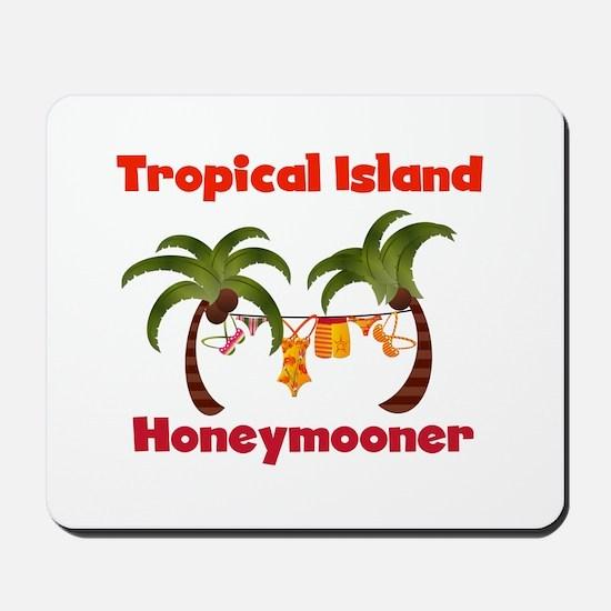 Tropical Island Honeymooner Mousepad