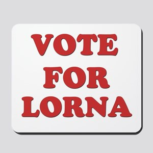 Vote for LORNA Mousepad