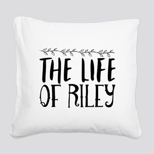 the life of Riley Square Canvas Pillow