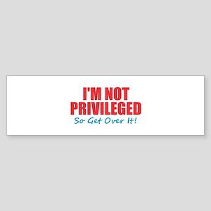 I'm Not Privileged Bumper Sticker