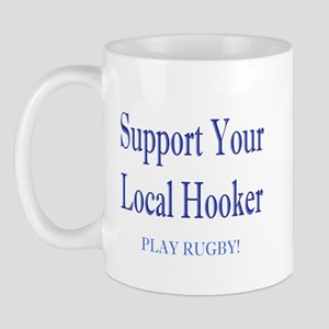Support Your Local Hooker Mug