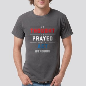 Now We Act #ENOUGH Mens Comfort Colors Shirt