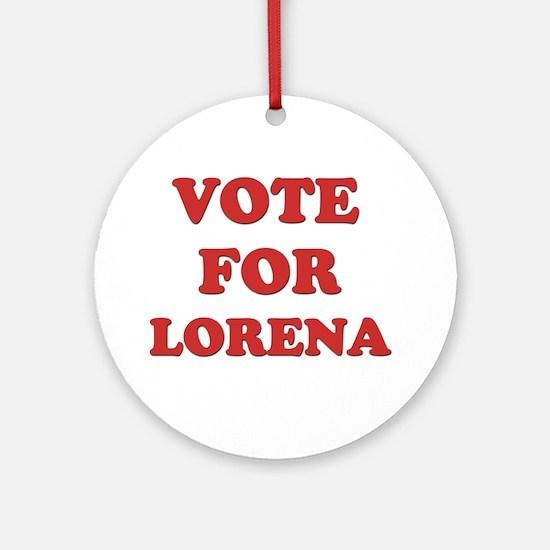 Vote for LORENA Ornament (Round)