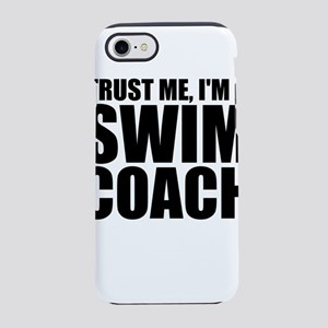 Trust Me, I'm A Swim Coach iPhone 8/7 Tough Ca