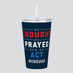 Now We Act #ENOUGH Acrylic Double-wall Tumbler