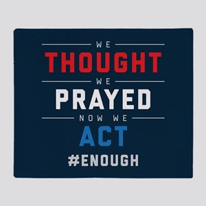 Now We Act #ENOUGH Throw Blanket