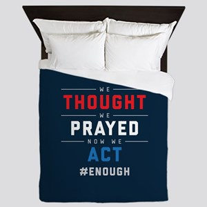 Now We Act #ENOUGH Queen Duvet