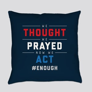 Now We Act #ENOUGH Everyday Pillow