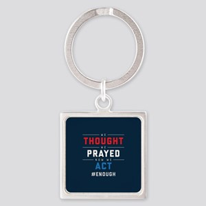 Now We Act #ENOUGH Square Keychain