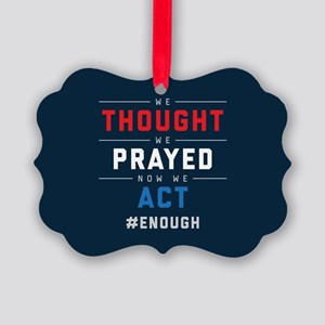 Now We Act #ENOUGH Picture Ornament