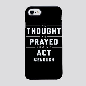 Now We Act #ENOUGH iPhone 8/7 Tough Case